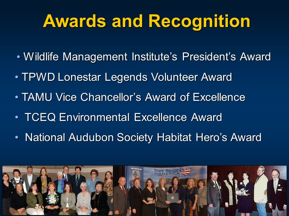 Awards and Recognition Wildlife Management Institute's President's Award Wildlife Management Institute's President's Award TPWD Lonestar Legends Volun