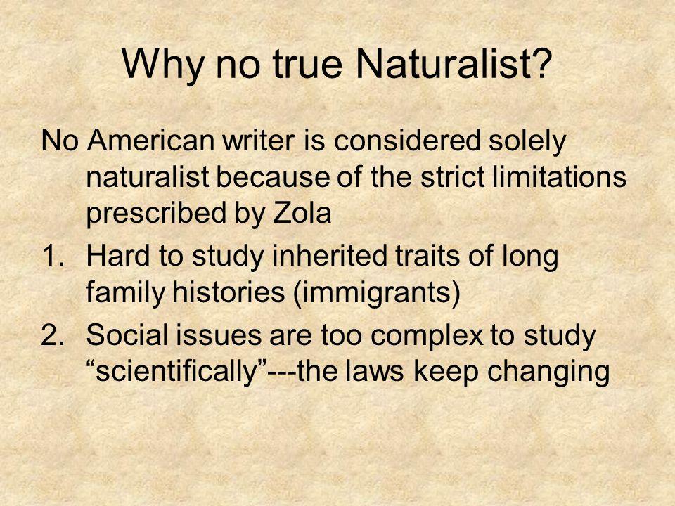 Why no true Naturalist.