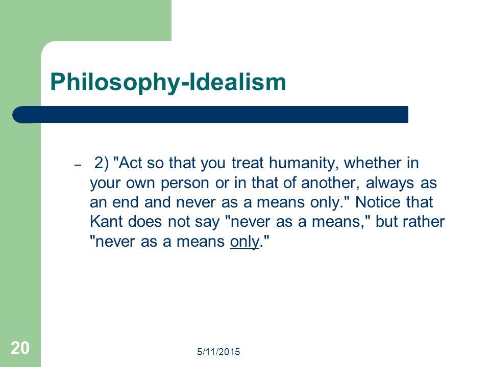 5/11/2015 20 Philosophy-Idealism – 2)