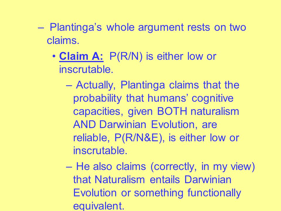 – What's more, the probability that humans' cognitive capacities are reliable give Classical Theism, P(R/CT) is 1.