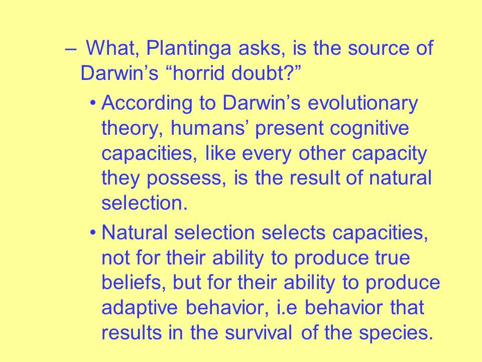 – Perhaps, adaptive behavior requires that a certain critical percentage of a species' beliefs be true.