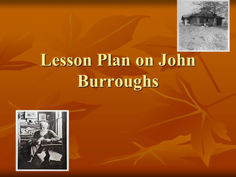 Lesson Plan on John Burroughs