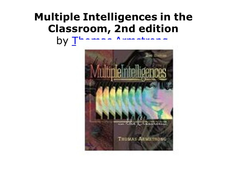 Multiple Intelligences in the Classroom, 2nd edition by Thomas ArmstrongThomas Armstrong