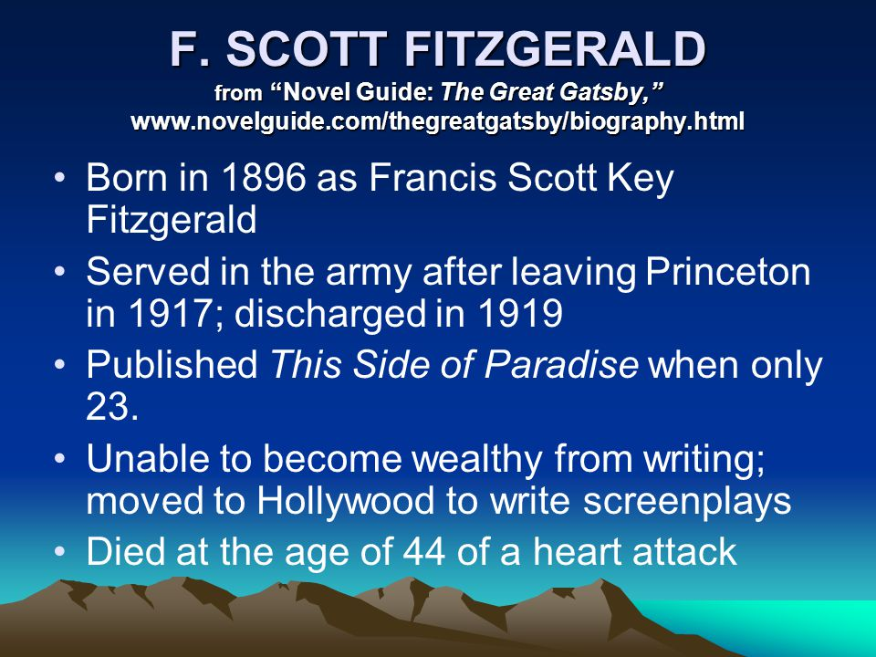 """F. SCOTT FITZGERALD from """"Novel Guide: The Great Gatsby,"""" www.novelguide.com/thegreatgatsby/biography.html Born in 1896 as Francis Scott Key Fitzgeral"""