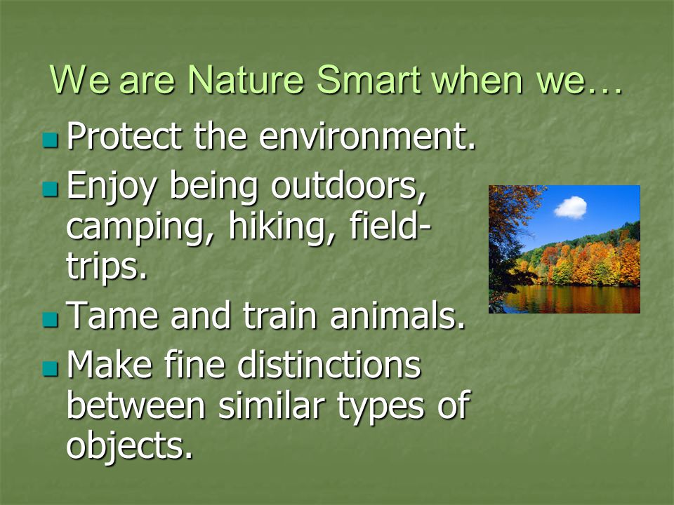 We are Nature Smart when we… Protect the environment.