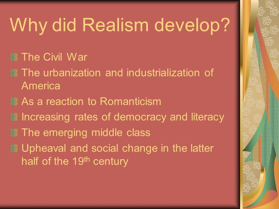 Why did Realism develop.