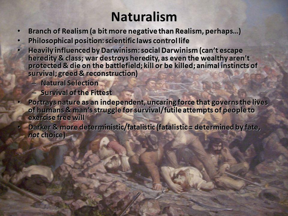 Naturalism, Cont.