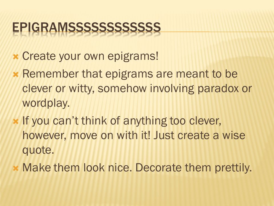  Create your own epigrams.