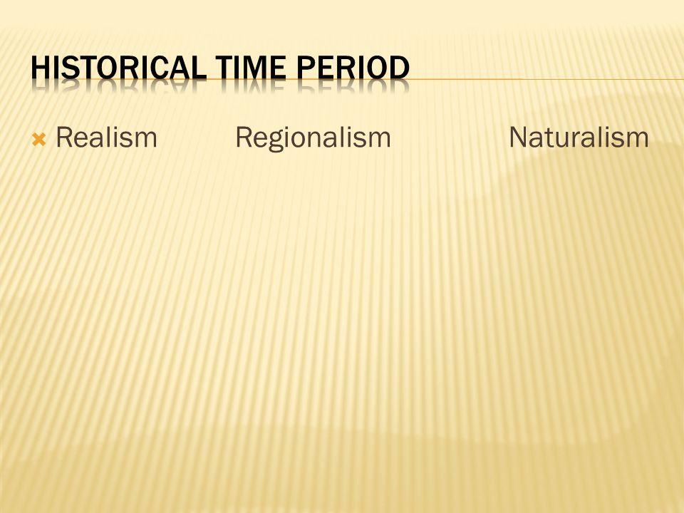  Realism RegionalismNaturalism