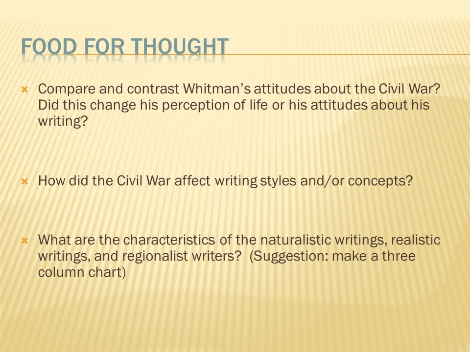  Compare and contrast Whitman's attitudes about the Civil War.