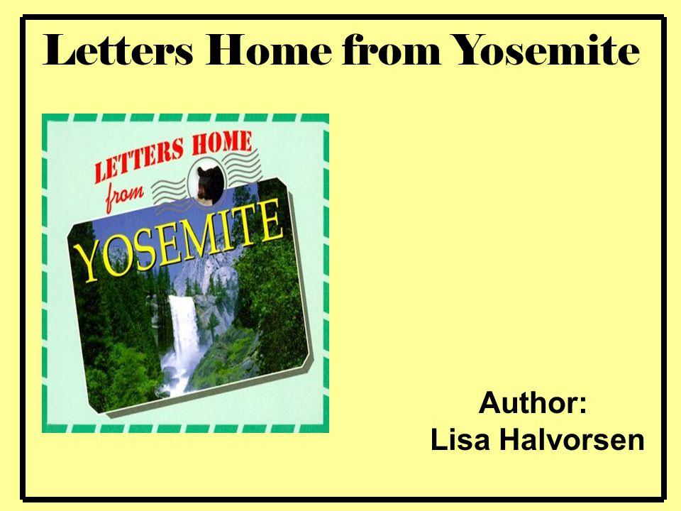 Letters Home from Yosemite Author: Lisa Halvorsen