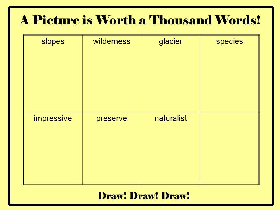 wildernessglacierspecies impressivepreservenaturalist Draw! Draw! Draw! A Picture is Worth a Thousand Words!