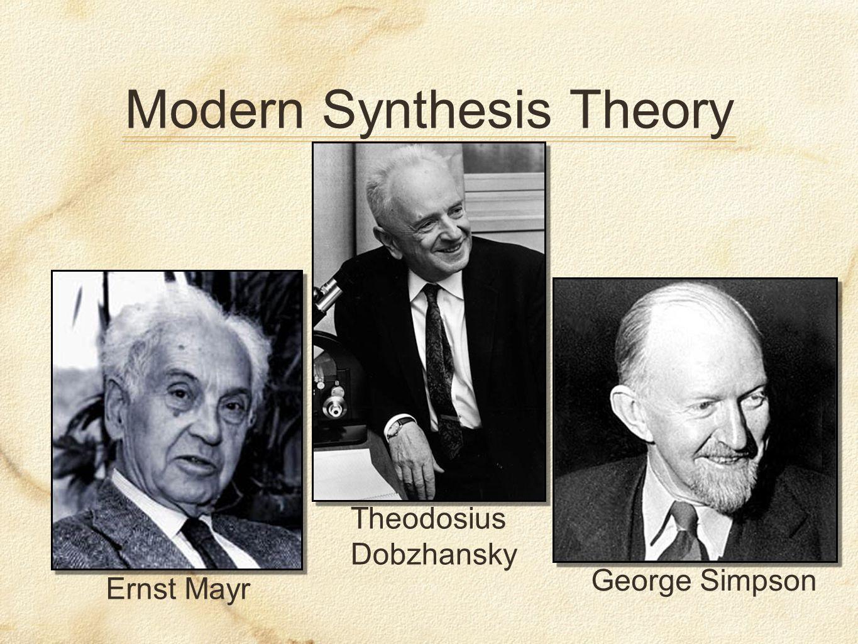 Modern Synthesis Theory Ernst Mayr Theodosius Dobzhansky George Simpson