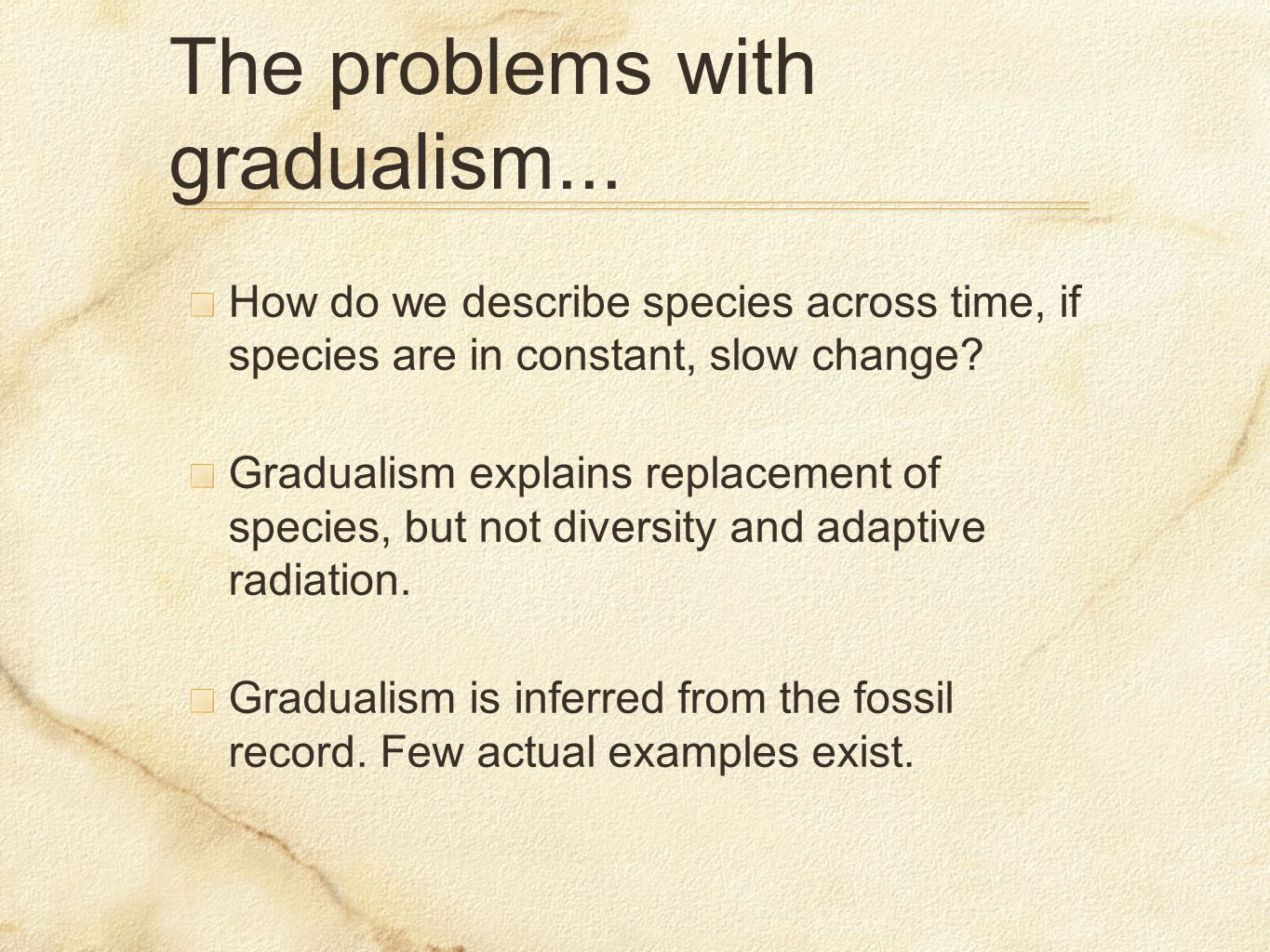 The problems with gradualism...