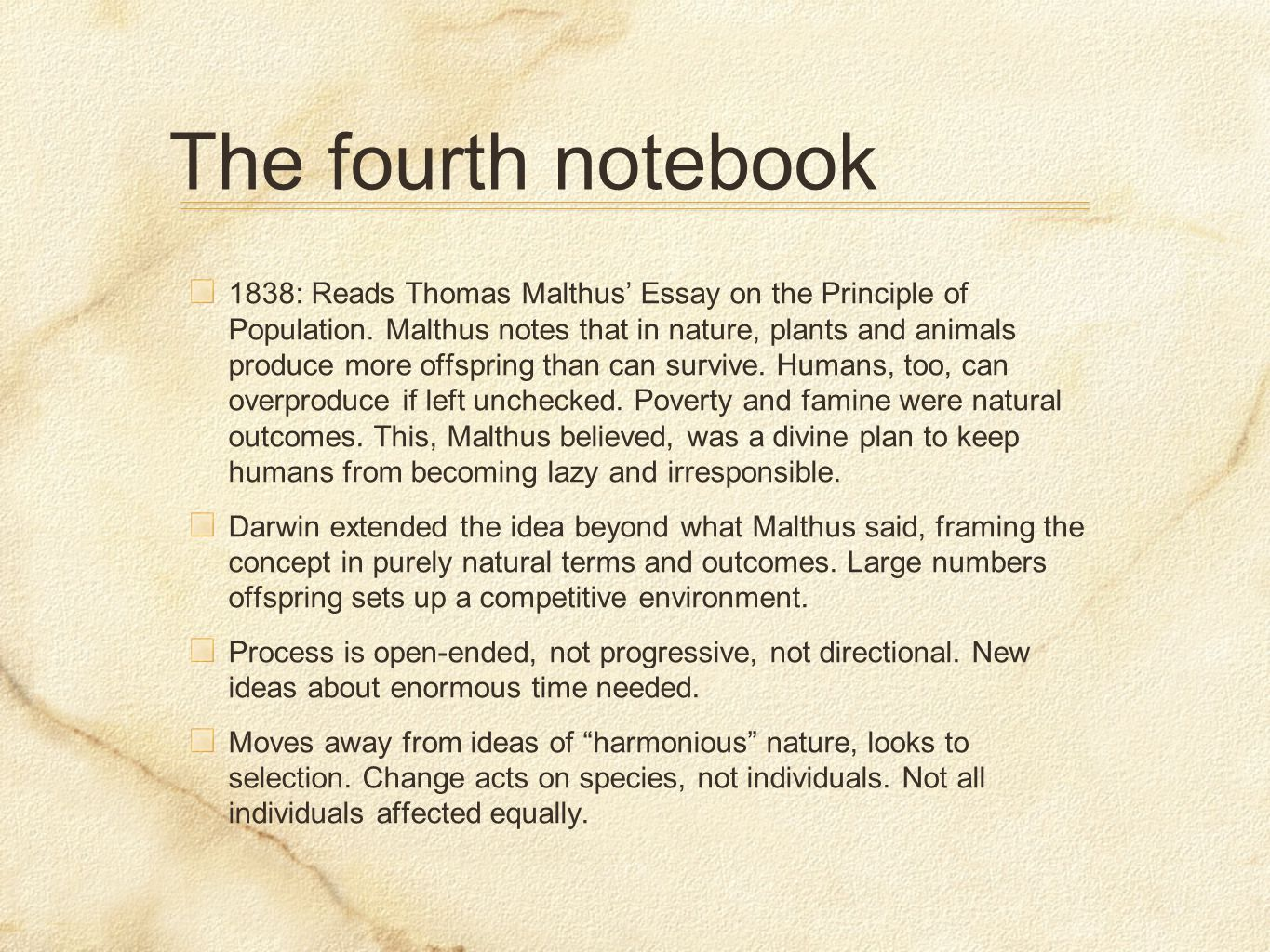 The fourth notebook 1838: Reads Thomas Malthus' Essay on the Principle of Population.