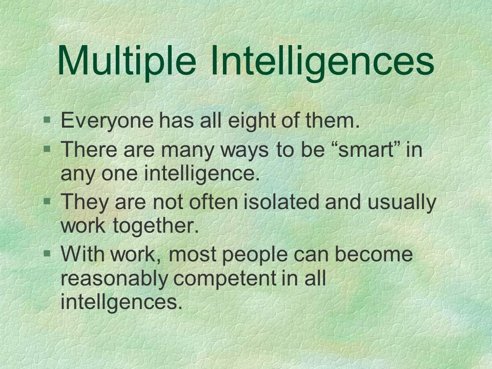 Overview §Verbal/Linguistic §Logical/Mathematical §Musical/Rhythmic §Naturalist §Visual/Spatial §Intrapersonal §Interpersonal §Bodily/Kinesthetic §Word smart §logic smart §music smart §classifying smart §art smart §self smart §people smart §body smart