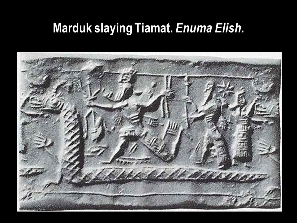 The Dismemberment of Tiamat, or How the World Came to Be Tablet 4.