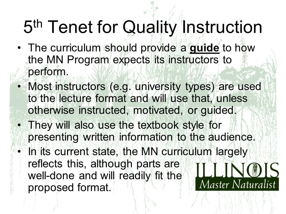 5 th Tenet for Quality Instruction The curriculum should provide a guide to how the MN Program expects its instructors to perform.