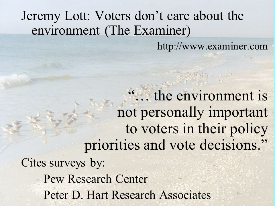 "Jeremy Lott: Voters don't care about the environment (The Examiner) http://www.examiner.com ""… the environment is not personally important to voters i"