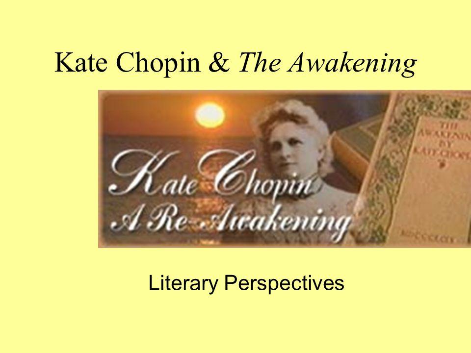 Kate Chopin & The Awakening Literary Perspectives