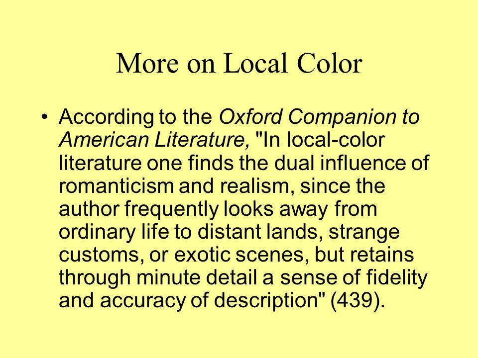 More on Local Color According to the Oxford Companion to American Literature,