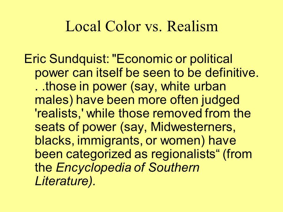 Local Color vs. Realism Eric Sundquist: