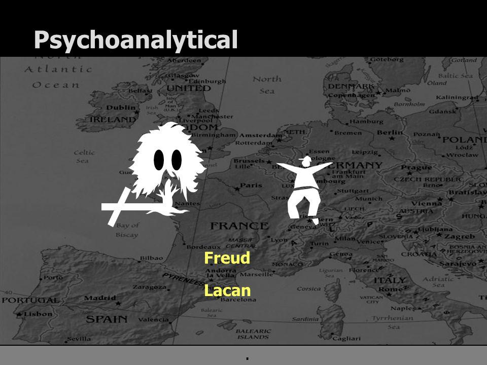 . Psychoanalytical Freud Lacan