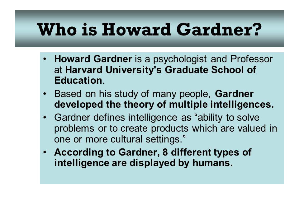 Who is Howard Gardner.