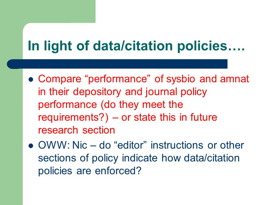 """In light of data/citation policies…. Compare """"performance"""" of sysbio and amnat in their depository and journal policy performance (do they meet the re"""