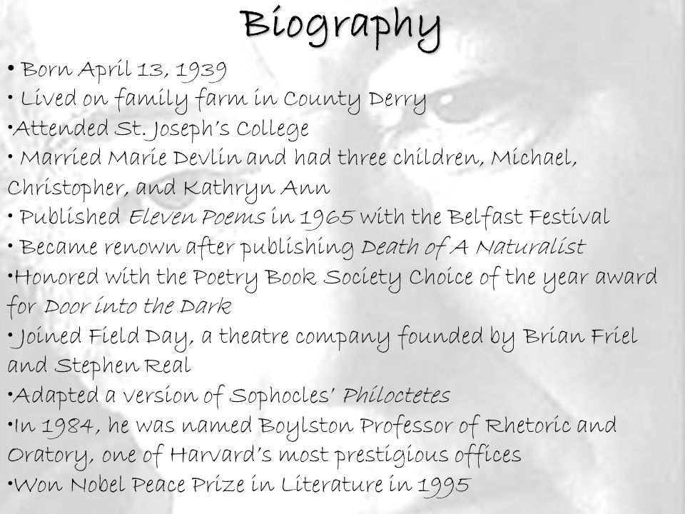 Biography Born April 13, 1939 Lived on family farm in County Derry Attended St.