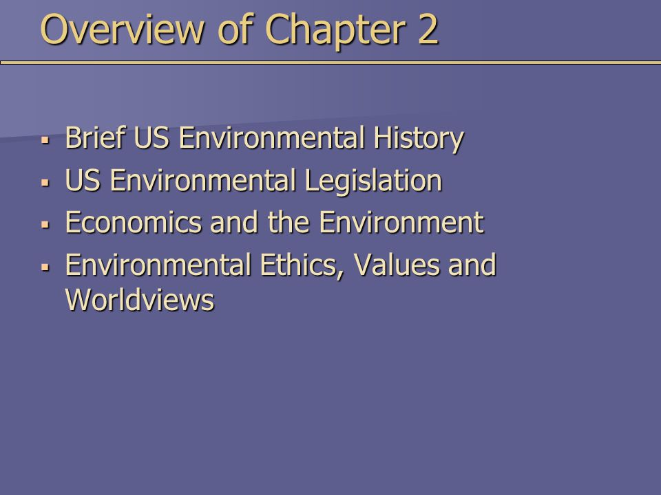 Environmental History of the US  17 th and 18 th Centuries- Frontier Attitude  Natural Resources (land, timber soil, water) seemed inexhaustible  Widespread Environmental Destruction 16001700 1800 1900 Dominated by Frontier Attitude Establishment of Jamestown, VA