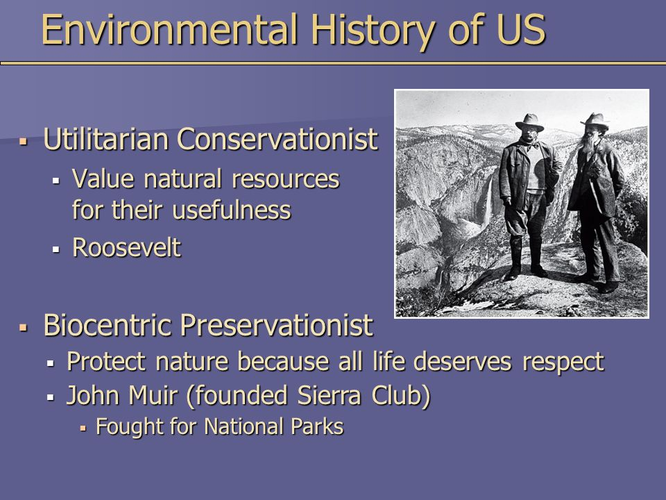 Environmental History of US  Antiquities Act  Allows president to set aside sites of scientific or historical importance (monuments)  American Dust Bowl (1930s droughts)  Basis for Soil Conservation Service  Created by Franklin Roosevelt 1906 Antiquities Act 1935 Creation of Soil Conservation Service 1916 National Park Service Created 1900 19251950