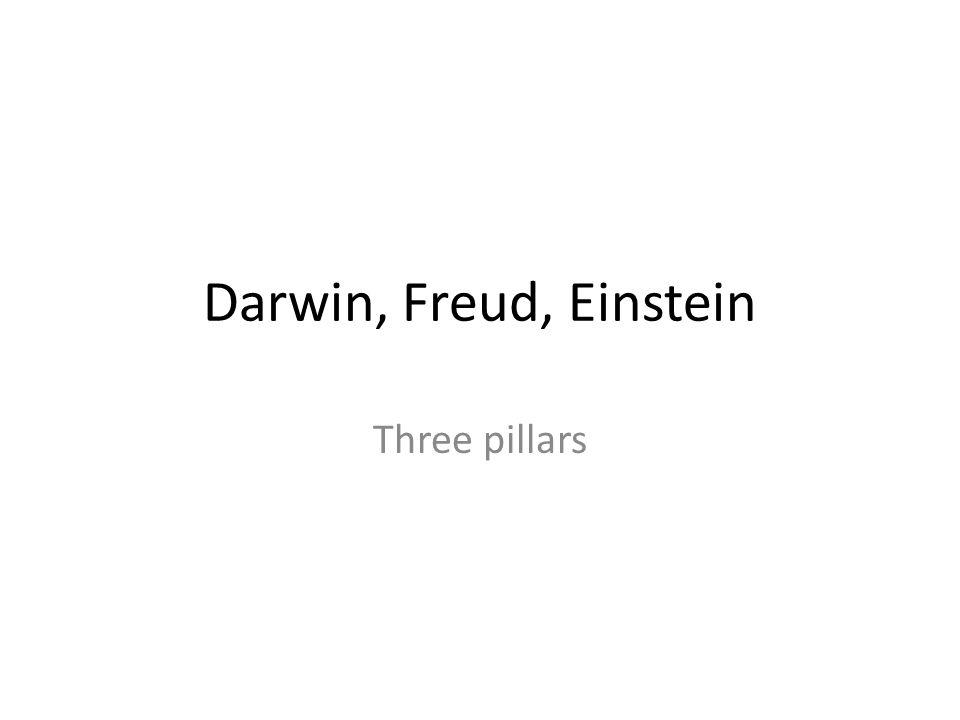 Darwin, Freud, Einstein Three pillars