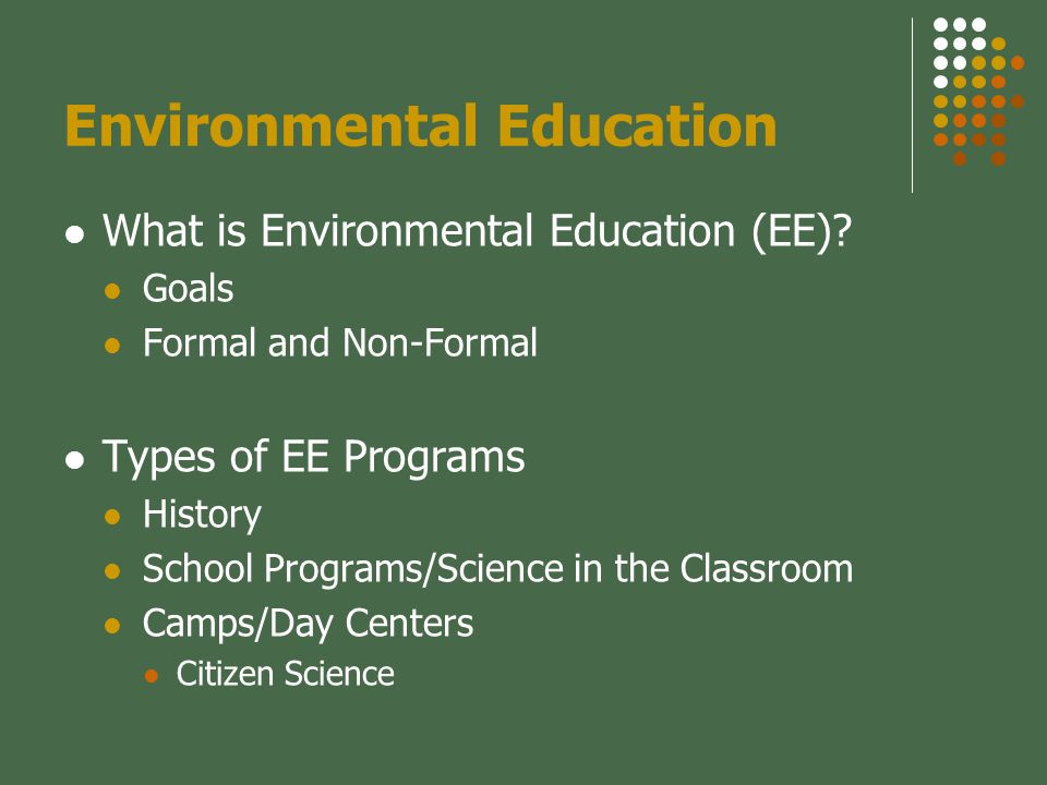Environmental Education What is Environmental Education (EE).