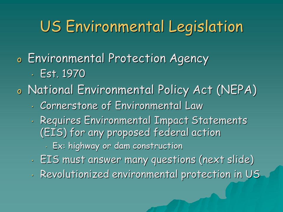 US Environmental Legislation o Environmental Protection Agency Est.