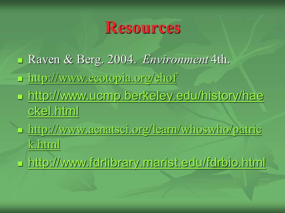 Resources Raven & Berg. 2004. Environment 4th. Raven & Berg.