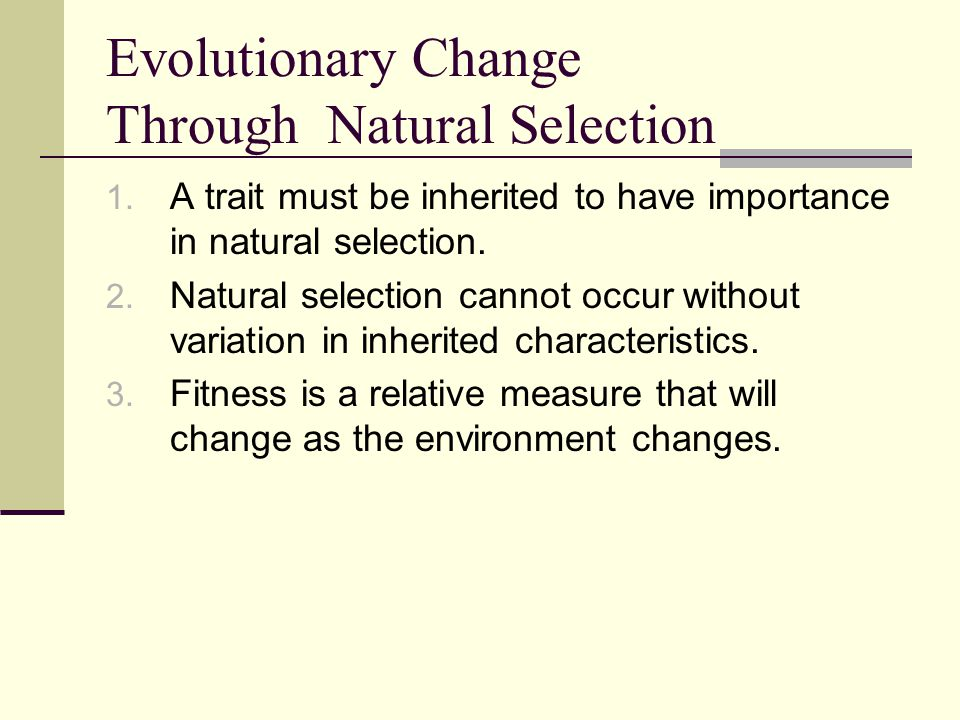 Evolutionary Change Through Natural Selection 1.