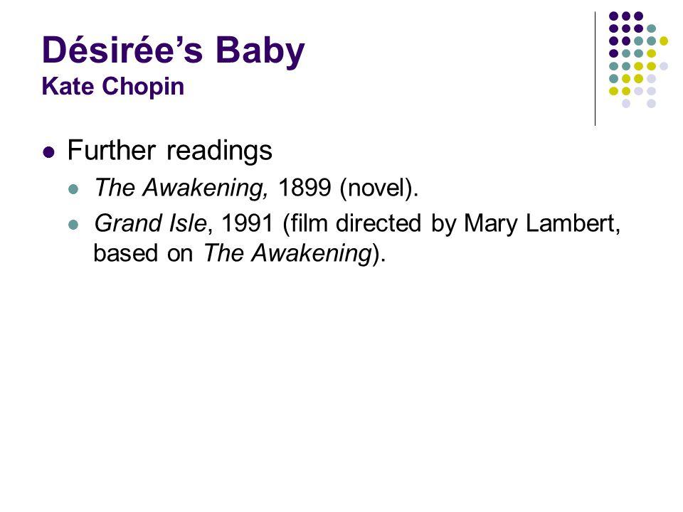 Further readings The Awakening, 1899 (novel).