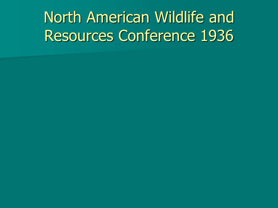 North American Wildlife and Resources Conference 1936