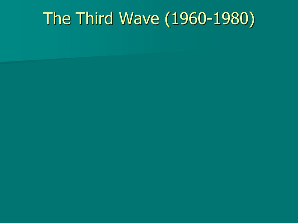 The Third Wave (1960-1980)