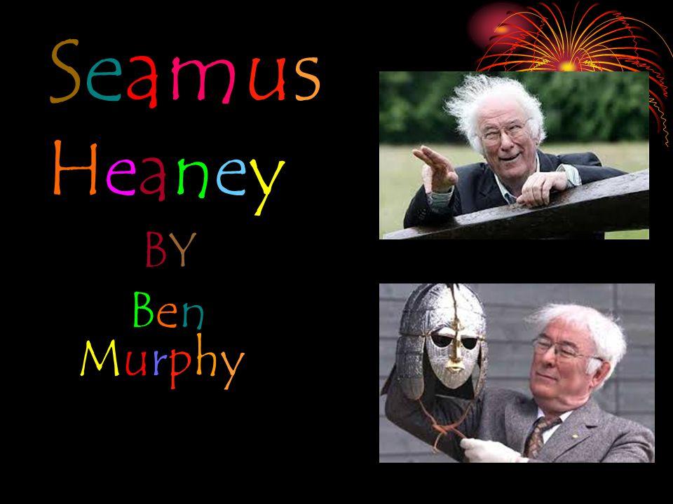 SeamusHeaneySeamusHeaney BYBY Ben Murphy