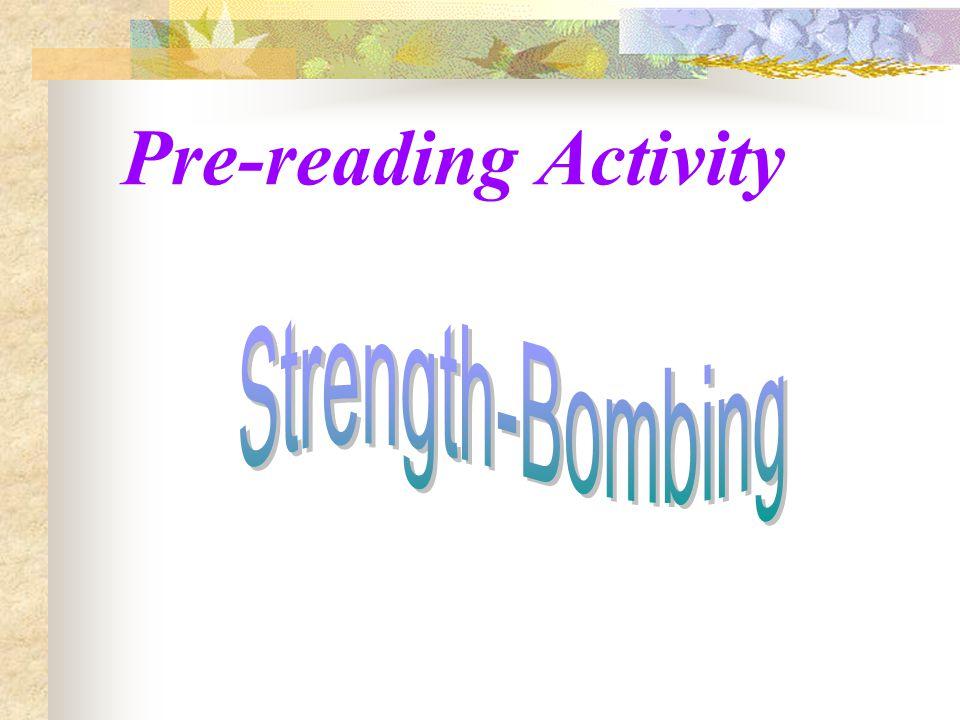 Main Menu Strength-Bombing A Matching Game Reading Analysis Grammar Focus Extension Activity