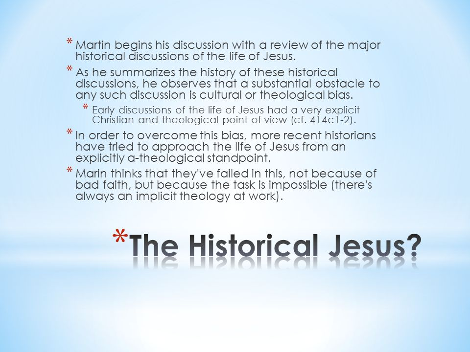 * Martin reviews the work of a number of historians whose work has focused on the life of Jesus.