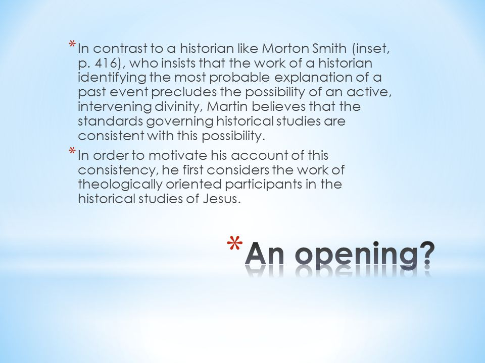 * Martin turns to the work of two individuals who are critical of the insistence on methodological naturalism.