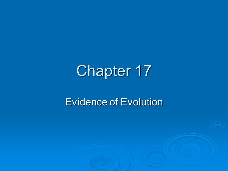 Chapter 17 Evidence of Evolution