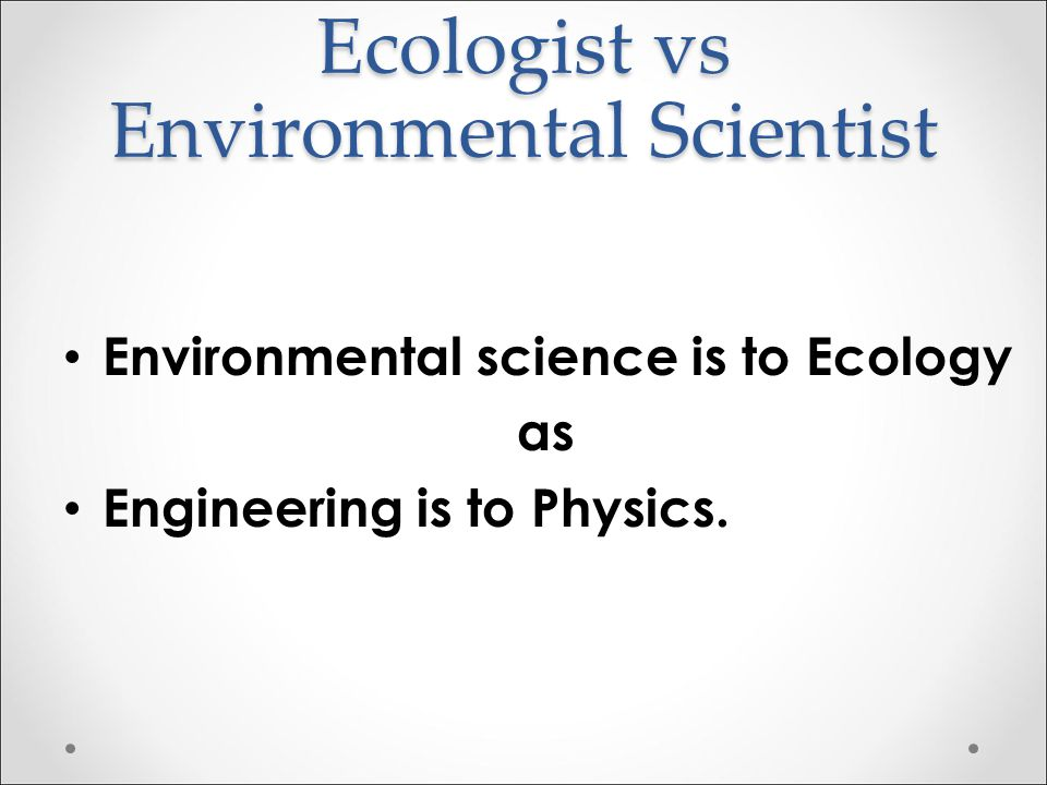 Concept 1.2 What Is Ecology? Ecology is the scientific study of interactions between organisms and their environment. Environmental science incorporat