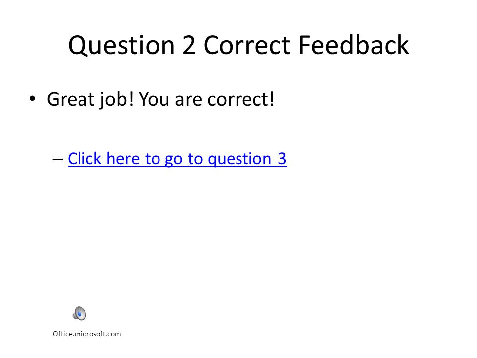 Question 2 Correct Feedback Great job.You are correct.