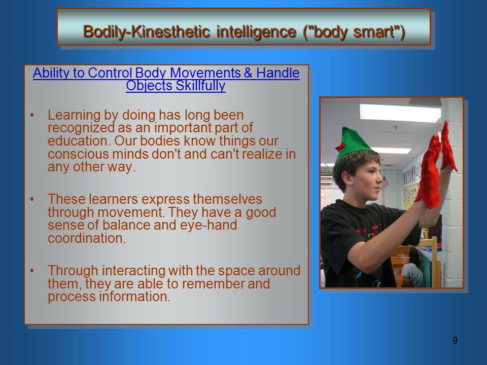 9 Bodily-Kinesthetic intelligence (