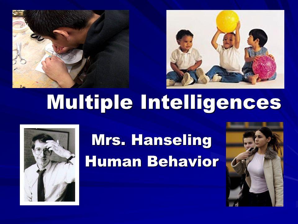 Multiple Intelligences Mrs. Hanseling Human Behavior
