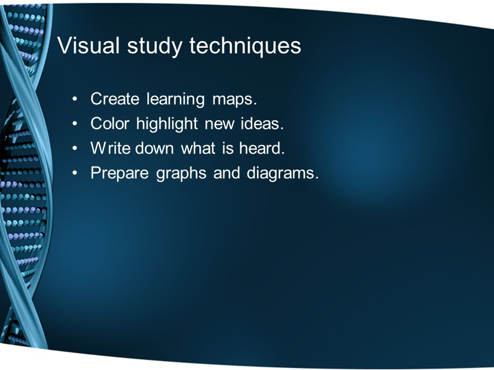 Visual study techniques Create learning maps. Color highlight new ideas.